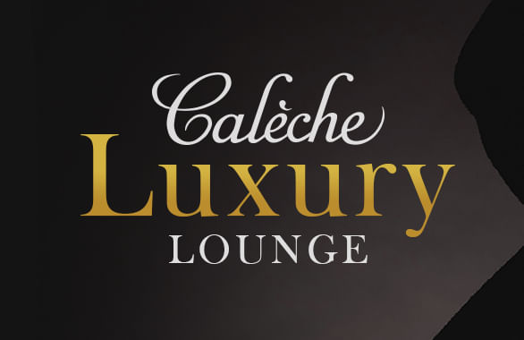 Calèche Luxury Lounge