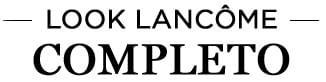 Look Lancôme Completo