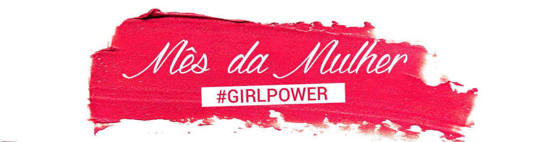 [Mês da mulher #girlpower]