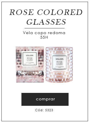 [Vela copo redoma - Rose colored Glasses]
